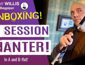 Latest Unboxing: The ES Session Chanter!